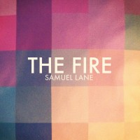 Samuel Lane: A song-by-song run through of his debut solo album 'The Fire'