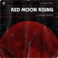 Dissident Prophet: A song-by-song look at their 'Red Moon Rising' album
