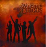 Rock 'n' Roll Worship Circus: Not your usual circus act