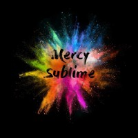 Mercy Sublime