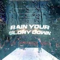 Raining Down His Glory
