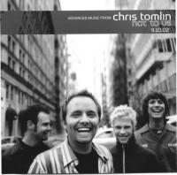 Chris Tomlin: Singing to the Famous One