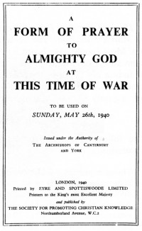 Figure 7.3. Cover details of a 20-page leaflet for prayer in time of war, issued by the Archbishops of Canterbury and York for the Church of England's own call to prayer. The 20-page order of service included prayers 'for those who fight against us' beseeching God to 'turn the hearts of our enemies, and to help us to forgive them'. Source: SPCK
