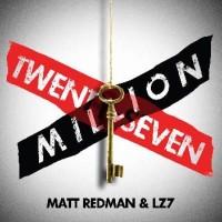 Matt Redman & LZ7: Twenty Seven Million reasons to buy their song