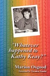 Marion Osgood - Whatever Happened To Kathy Keay?