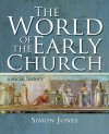 Simon B Jones - The World Of The Early Church