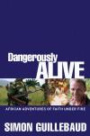 Simon Guillebaud - Dangerously Alive