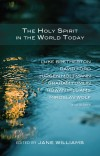 Jane Williams - The Holy Spirit In The World Today