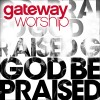 Product Image: Gateway Worship - God Be Praised