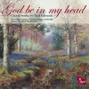 Product Image: Paul Edwards, The Chapel Choir Of Selwyn College, Cambridge, Sarah MacDonald - God Be In My Head