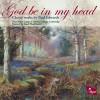Paul Edwards, The Chapel Choir Of Selwyn College, Cambridge, Sarah MacDonald - God Be In My Head