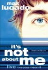 Product Image: Max Lucado - It's Not About Me: Live Like You Mean It