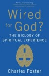 Charles Foster - Wired For God?
