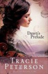 Tracie Peterson - Dawn's Prelude