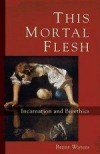 Brent Waters - This Mortal Flesh