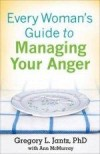 Gregory L Jantz - Every Woman's Guide To Managing Your Anger