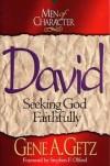 Gene A. Getz - David: Seeking God Faithfully (Men of Character)