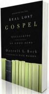 Darrell L Bock - Recovering The Real Lost Gospel