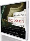 Steven Curtis Chapman - Restoring Broken Things