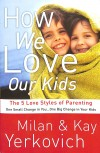 Yerkovich  Milan & Kay - HOW WE LOVE OUR KIDS