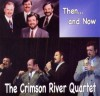 Product Image: The Crimson River Quartet - Then... And Now