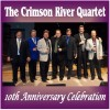Product Image: The Crimson River Quartet - 10th Anniversary Celebration