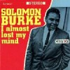 Product Image: Solomon Burke - I Almost Lost My Mind