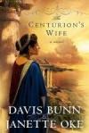 Davis Bunn, & Janette Oke - The Centurion's Wife