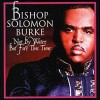 Product Image: Solomon Burke - Not By Water But Fire This Time