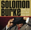 Product Image: Solomon Burke - Make Do With What You Got