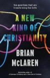 Brian McLaren - A New Kind of Christianity