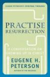 Eugene Peterson - Practise Resurrection