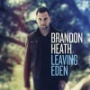 Product Image: Brandon Heath - Leaving Eden