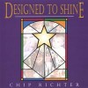 Product Image: Chip Richter - Designed To Shine