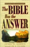 Henry M Morris - The Bible Has the Answer