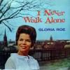 Product Image: Gloria Roe - I Never Walk Alone