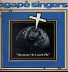 Product Image: Agape Singers - Because He Loves Me