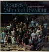 Product Image: Back To The Bible Adult Choir - Jesus Is A Wonderful Saviour