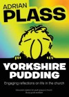 Adrian Plass - Yorkshire Pudding