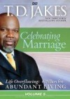 Bishop T D Jakes - Celebrating Marriage