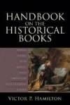 Victor P Hamilton - Handbook On The Historical Books