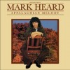 Product Image: Mark Heard - Appalachian Melody (re-issue)