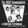 Product Image: The Dixie Hummingbirds - A Christian Testimonial: Their First Album Plus Bonus 45s