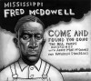 Product Image: Mississippi Fred McDowell - Come And Found You Gone: The Bill Ferris Recordings With Annie Mae McDowell And Napoleon Strickland