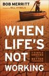 Bob Merritt - When Life's Not Working