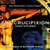 Product Image: John Stainer, Saint Michael's Singers - The Crucifixion: A Meditation On The Passion Of Jesus