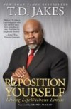 T D Jakes - Reposition Yourself