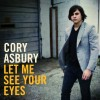 Product Image: Cory Asbury - Let Me See Your Eyes