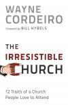 Wayne Cordeiro - The Irresistible Church