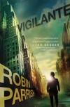 Robin Parrish - Vigilante